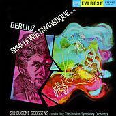 Berlioz: Symphonie Fantastique (Transferred from the Original Everest Records Master Tapes) by Sir Eugene Goossens