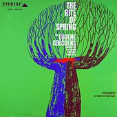 Stravinsky: The Rite of Spring (Transferred from the Original Everest Records Master Tapes) by Sir Eugene Goossens