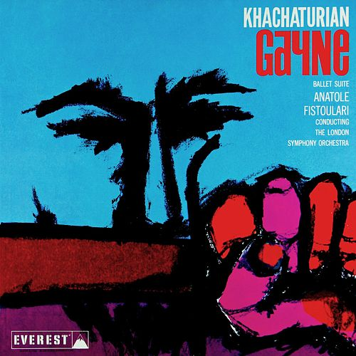 Khatchaturian: Gayne (Ballet Suite) (Transferred from the Original Everest Records Master Tapes) by Anatole Fistoulari