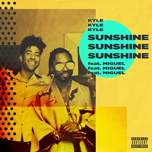 Sunshine (feat. Miguel) by Kyle