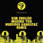 Missing You (Nurvous Gangstaz Remix) by Kim English