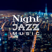 Night Jazz Music – Smooth Sounds of Jazz, Relaxing Memories, Stress Relief, Peaceful Music by Soft Jazz Music