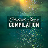Chilled Jazz Compilation – Relaxing Jazz Melodies, Lounge, Jazz for Autumn  Melancholy, Ambient Vibes by Music for Quiet Moments