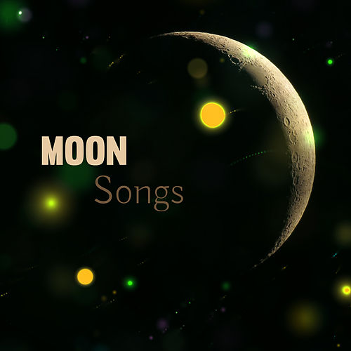 Moon Songs – New Age, Music for Sleep, Lullabies, Cure Insomnia, Deep Sleep, Relaxation by Sleep Sound Library
