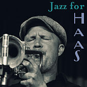 Jazz for Haas by Various Artists
