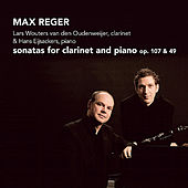 Play & Download Reger: Sonatas for Clarinet and Piano, Op. 107 & 49 by Lars  Wouters van den Oudenweijer | Napster