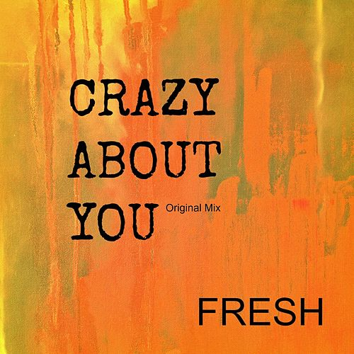 Crazy About You by Fresh