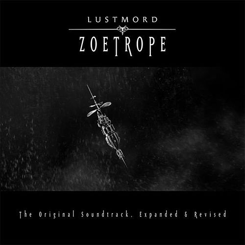Play & Download Zoetrope by Lustmord | Napster