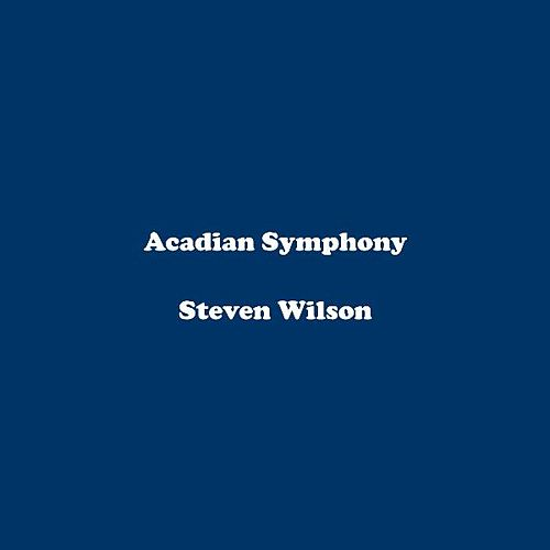 Play & Download Acadian Symphony by Steven Wilson | Napster