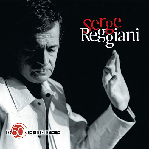 Play & Download Les 50 Plus Belles Chansons by Serge Reggiani | Napster