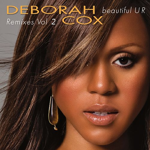 Play & Download Beautiful UR Remixes Volume 2 by Deborah Cox | Napster