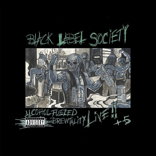 Play & Download Alcohol Fueled Brewtality...Live by Black Label Society | Napster