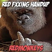 Red Fxxking Hand Up by Red Monkey