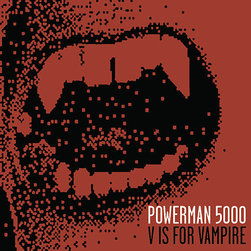 V Is For Vampire by Powerman 5000