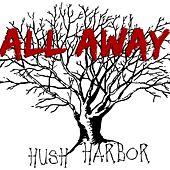 All Away by Hush Harbor