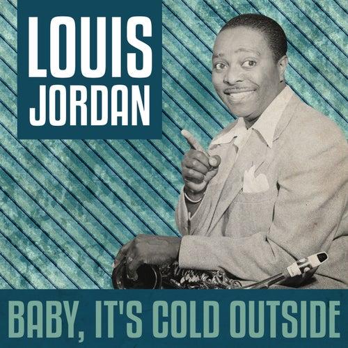 Baby, It's Cold Outside von Louis Jordan