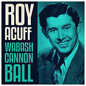 Wabash Cannon Ball by Roy Acuff