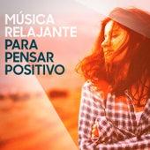 Música Relajante para Pensar Positivo by Various Artists