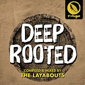 Deep Rooted (Compiled & Mixed by The Layabouts) by Various Artists