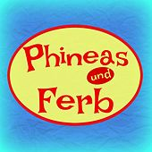 Phineas und Ferb (Deutsche version) by MARTY
