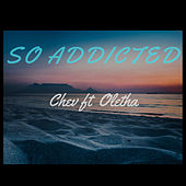 So Addicted by Chev