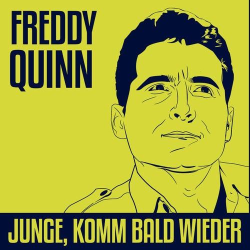 Junge, komm bald wieder von Freddy Quinn