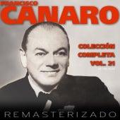 Colección Completa, Vol. 21 (Remasterizado) by Francisco Canaro