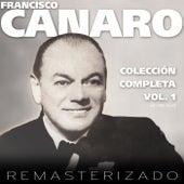 Coleccion Completa, Vol. 1 (Remasterizado) by Francisco Canaro