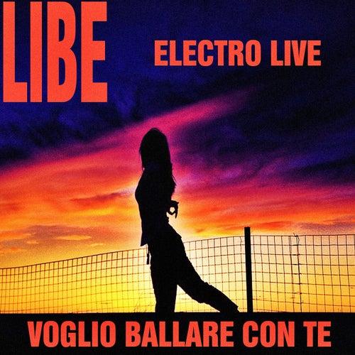 Voglio ballare con te (Electro live) by Libe