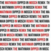 Badman (The MathMan Dipped in Mosch Remix) by Mango