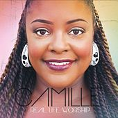 Real. Life. Worship. by Camille