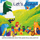 Let's Sing by Kathy Sherman and the Good Folk Collective