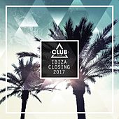 Club Session Ibiza Closing 2017 by Various Artists