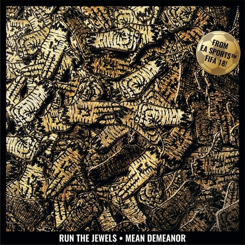 Mean Demeanor by Run The Jewels