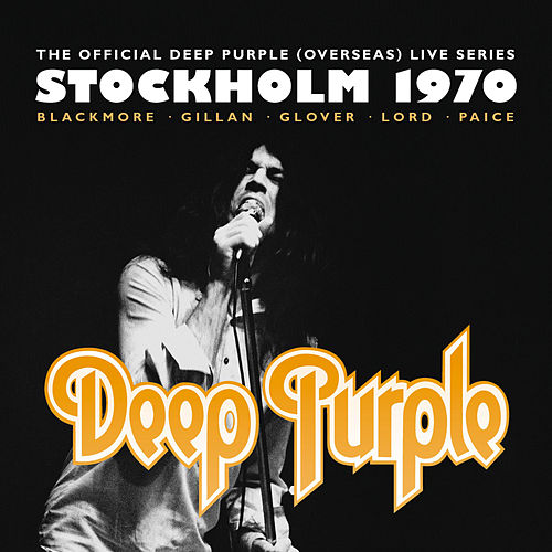 The Official Deep Purple (Overseas) Live Series: Stockholm 1970 by Deep Purple