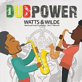 Dubpower by Watts&Wilde