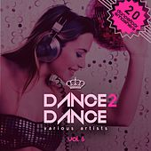 Dance 2 Dance, Vol. 6 (20 Dancefloor Smashers) by Various Artists