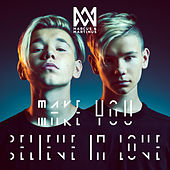 Make You Believe In Love by Marcus & Martinus