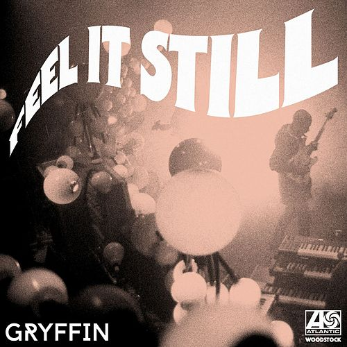 Feel It Still (Gryffin Remix) by Portugal. The Man