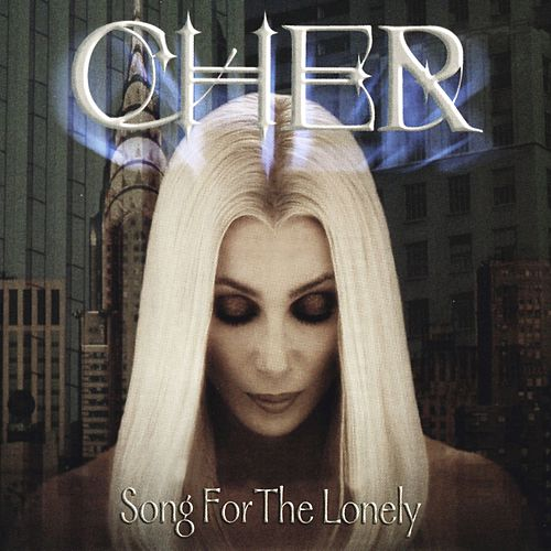 Song For The Lonely [Almighty Mix] by Cher