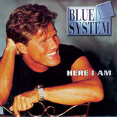 Play & Download Here I Am by Blue System | Napster