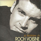 Play & Download Je Resterai Là by Roch Voisine | Napster