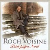 Play & Download Petit Papa Noël by Roch Voisine   Napster