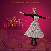 Play & Download A Noviça Rebelde (The Sound Of Music - Temas Originais Da Montagem Brasileira) by Various Artists | Napster