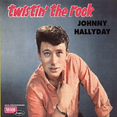 Play & Download Twistin' The Rock by Johnny Hallyday | Napster
