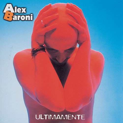 Play & Download Ultimamente by Alex Baroni | Napster