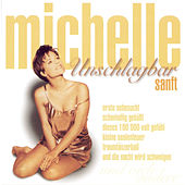 Play & Download Unschlagbar sanft by Michelle | Napster