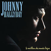 Play & Download Le Meilleur Des Années Vogue by Johnny Hallyday | Napster