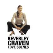 Love Scenes by Beverley Craven
