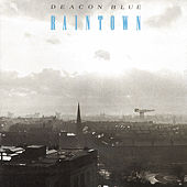 Play & Download Raintown by Deacon Blue | Napster